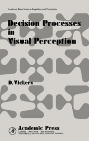 Decision Processes in Visual Perception ebook by D. Vickers,Edward C. Carterette,Morton P. Friedman