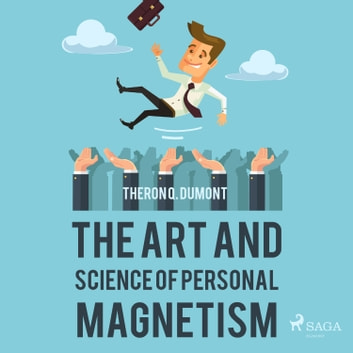 The Art and Science of Personal Magnetism audiobook by Theron Q. Dumont