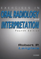 Exercises in Oral Radiology and Interpretation ebook by Robert P. Langlais