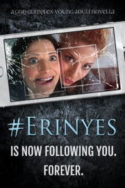 Erinyes - Is Now Following You. Forever. ebook by George Saoulidis