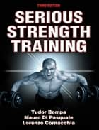 Serious Strength Training, 3E ebook by Tudor Bompa, Mauro Di Pasquale, Lorenzo Cornacchia