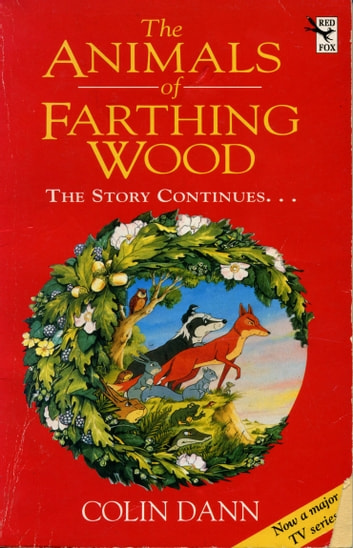 The Animals Of Farthing Wood - The Story Continues.... ebook by Colin Dann