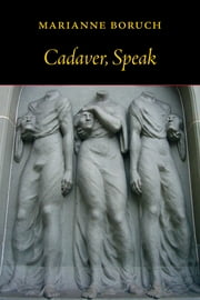 Cadaver, Speak ebook by Marianne Boruch