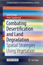 Combating Desertification and Land Degradation - Spatial Strategies Using Vegetation ebook by Victor Castillo, Dino Torri, Peter Sandercock,...