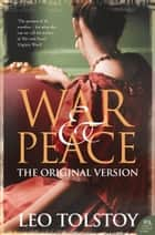 War and Peace: Original Version ebook by Leo Tolstoy