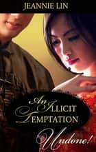 An Illicit Temptation (Mills & Boon Historical Undone) ebook by Jeannie Lin