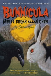 Bunnicula Meets Edgar Allan Crow ebook by James Howe,Eric Fortune
