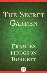 The Secret Garden ebook by Frances H Burnett