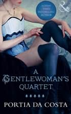 A Gentlewoman's Quartet (Mills & Boon Spice) ebook by Portia Da Costa