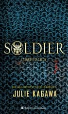 Soldier - I segreti di Talon ebook by Julie Kagawa