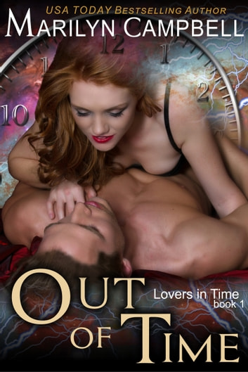 Out of Time (Lovers in Time Series, Book 1) - Time Travel Romance ebook by Marilyn Campbell
