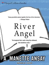 River Angel - A Novel ebook by A. Manette Ansay