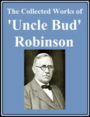 The Collected Works of 'Uncle Bud' Robinson ebook by Reuben  A. (Bud) Robinson