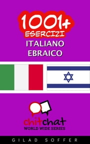 1001+ Esercizi Italiano - Ebraico ebook by Gilad Soffer