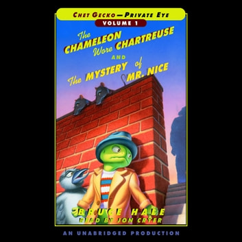 Chet Gecko, Private Eye Volume 1 - The Chameleon Wore Chartreuse; The Mystery of Mr. Nice audiobook by Bruce Hale