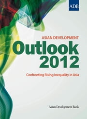 Asian Development Outlook 2012 - Confronting Rising Inequality in Asia eBook by Asian Development Bank