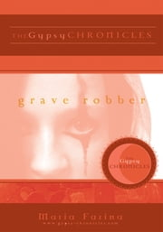 Grave Robber - the Gypsy Chronicles ebook by Maria Farina