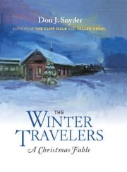 The Winter Travelers - A Christmas Fable ebook by Don J. Snyder