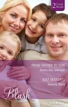 From Father To Son/Just Desserts 電子書 by Jeannie Watt, Janice kay Johnson