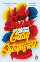 Lake Success ebook by Gary Shteyngart