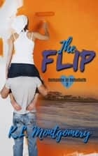 The Flip - Romance in Rehoboth, #2 ebook by K.L. Montgomery