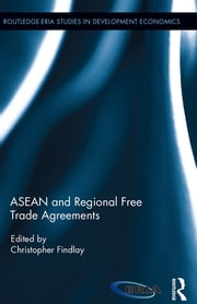 ASEAN and Regional Free Trade Agreements ebook by