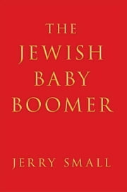 The Jewish Baby Boomer ebook by Jerry Small