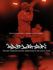 And It Don't Stop - The Best American Hip-Hop Journalism of the Last 25 Years ebook by Raquel Cepeda,Nelson George