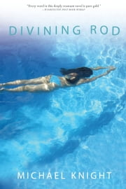 Divining Rod - A Novel ebook by Michael Knight