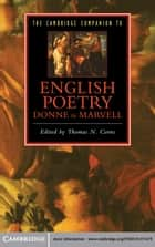 The Cambridge Companion to English Poetry, Donne to Marvell eBook by Thomas N. Corns