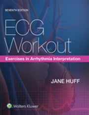 ECG Workout - Exercises in Arrhythmia Interpretation ebook by Jane Huff