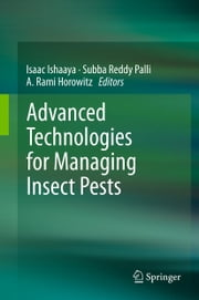 Advanced Technologies for Managing Insect Pests ebook by Isaac Ishaaya,Subba Reddy Palli,A. Rami Horowitz