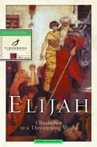 Elijah ebook by Robbie Castleman