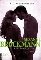 Troubleshooters - Bedingungslos ebook by Suzanne Brockmann, Christian Bernhard