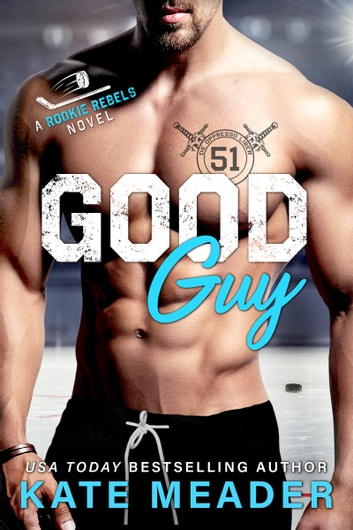 Good Guy (A Rookie Rebels Novel) ebook by Kate Meader