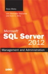 Microsoft SQL Server 2012 Management and Administration ebook by Ross Mistry,Shirmattie Seenarine