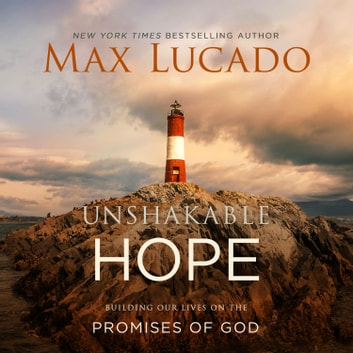 Unshakable Hope Audiobook By Max Lucado 9780718074234 Rakuten Kobo