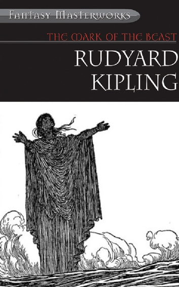 The Mark of the Beast And Other Fantastical Tales ebook by Rudyard Kipling