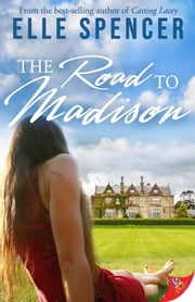 The Road to Madison ebook by Elle Spencer