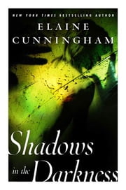 Shadows in the Darkness ebook by Elaine Cunningham