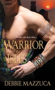 Warrior of the Isles ebook by Debbie Mazzuca