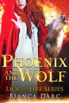 Phoenix and the Wolf - Tales of the Were ebook by