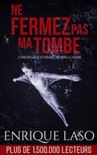 Ne fermez pas ma tombe eBook by Enrique Laso