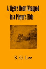 A Tiger's Heart Wrapped In a Player's Hide ebook by S.G. Lee