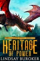 Heritage of Power (The Complete Series: Books 1-5) - An epic fantasy dragon series ebook by