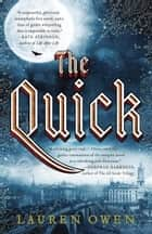 The Quick - A Novel ebook by Lauren Owen