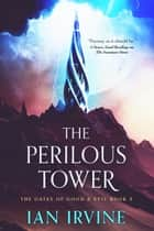 The Perilous Tower ebook by Ian Irvine