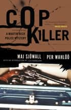 Cop Killer ebook by Maj Sjowall,Per Wahloo,Liza Marklund