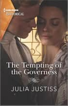 The Tempting of the Governess ebook by Julia Justiss