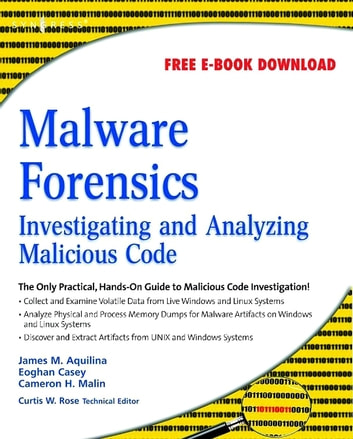 Malware Forensics - Investigating and Analyzing Malicious Code ebook by Cameron H. Malin,James M. Aquilina,Eoghan Casey, BS, MA